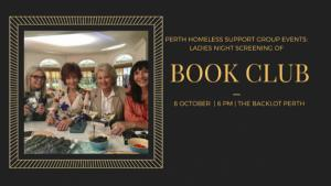 Perth Homeless Support Group Movie Fundraiser - Ladies Night - The Book Club