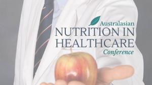 Australasian Nutrition in Healthcare Conference 2019 - Melbourne