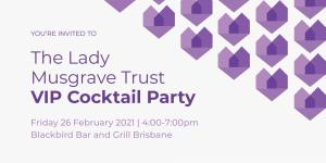 Feb 26 The Lady Musgrave Trust Cocktail Party