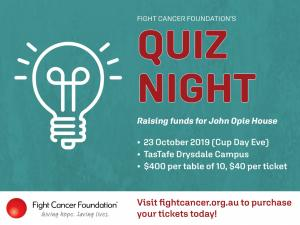 Fight Cancer Foundations Quiz Night, for John Opie House!