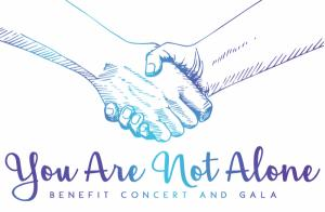 You Are Not Alone- Benefit Concert And Gala