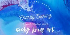 Nicky Kriss Art - Winter Collection Launch & Good Friday Appeal Charity Evening