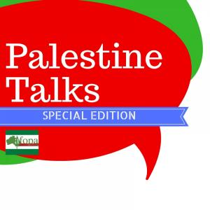 Palestine Talks - Special Edition