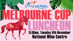 Melbourne Cup Luncheon - Little Heroes Foundation