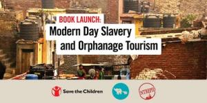 Book Launch; Modern Day Slavery and Orphanage Tourism