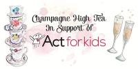 Act for Kids - Champagne High Tea