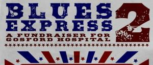 Blues Express 2 – A Fundraiser for Gosford Hospital