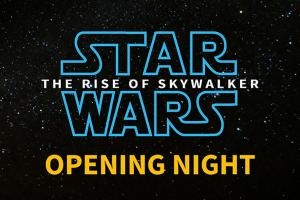 Star Wars: The Rise of Skywalker - Opening Night