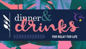 Dinner and Drinks for Relay for Life