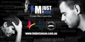 Im Just A Man #2 | Mens Mental Health Awareness Gala