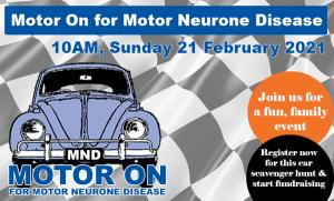 Feb 21 Motor On for Motor Neurone Disease