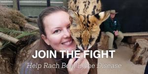 Join the Fight: Help Rach beat Lyme Disease