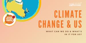 Climate Change and us : what can we do and whats in it for us?