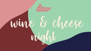 Unearthed Wine & Cheese Night Exhibition