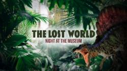 The Lost World: Night at the Museum