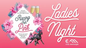 Ladies Night | Racing for Pink | Club Menangle