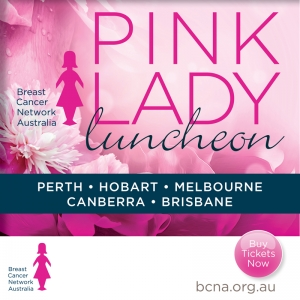 Support BCNA Pink Lady Luncheons in Melbourne, Brisbane, Perth, Hobart & Canberra