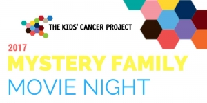 Aug 13 Mystery Family Movie Night For The Kids Cancer Project - Newcastle