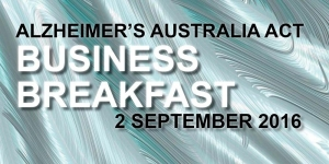 Sep 2 Alzheimers Australia ACT Business Breakfast - Canberra